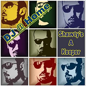 Shawty's a Keeper