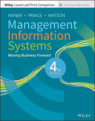 Compare Textbook Prices for Management Information Systems 4 Edition ISBN 9781119444398 by Rainer, R. Kelly,Prince, Brad,Watson, Hugh J.