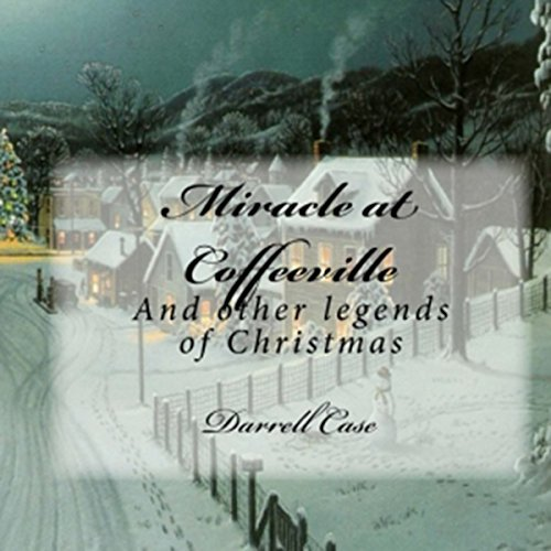 Miracle at Coffeeville - And Other Legends of Christmas audiobook cover art