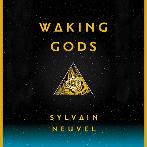Waking Gods Audiobook By Sylvain Neuvel cover art