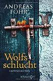 Wolfsschlucht: Kriminalroman (Ein Wallner & Kreuthner Krimi, Band 6)