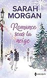 Romance sous la neige : Un Noël dans ses bras - Un enfant pour Noël par Morgan