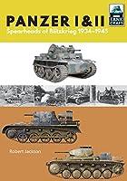 Panzer I & II: Blueprint for Blitzkrieg 1933–1941 (Tank Craft)