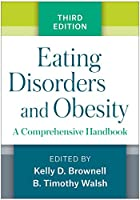 Eating Disorders and Obesity: A Comprehensive Handbook