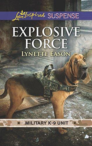 Explosive Force (Military K-9 Unit, 6)