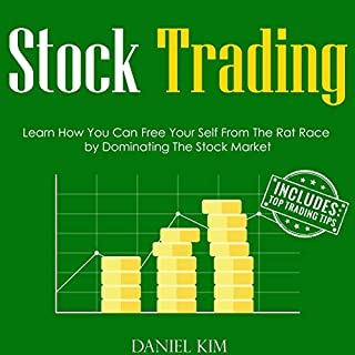 Stock Trading     Learn How You Can Free Your Self from the Rat Race by Dominating the Stock Market               By:                                                                                                                                 Daniel Kim                               Narrated by:                                                                                                                                 Bode Brooks                      Length: 1 hr and 51 mins     Not rated yet     Overall 0.0