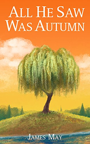 All He Saw Was Autumn by May, James
