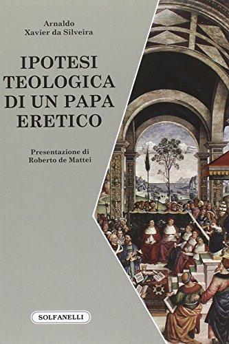 Ipotesi teologica di un papa eretico (Faretra)