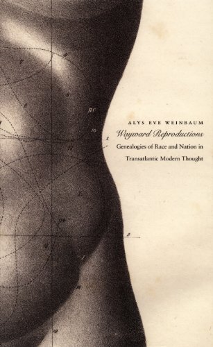 Wayward Reproductions: Genealogies of Race and Nation in Transatlantic Modern Thought (Next Wave: New Directions in Women's Studies) (English Edition)