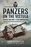 Panzers on the Vistula: Retreat and Rout in East Prussia 1945...