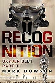 RECOGNITION: Oxygen Debt, Part 1