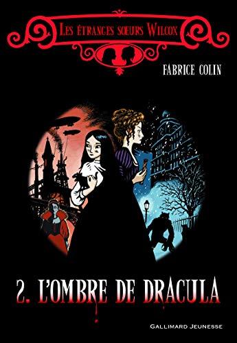Les étranges sœurs Wilcox, II : L'ombre de Dracula