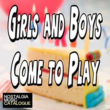 Girls and Boys Come to Play