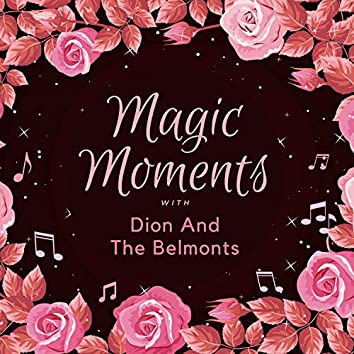 Magic Moments with Dion & the Belmonts