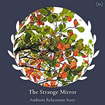 The Strange Mirror - Ambient Relaxation Story
