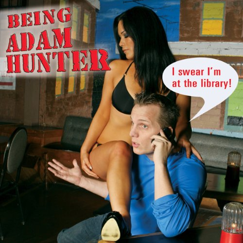 Being Adam Hunter                   By:                                                                                                                                 Adam Hunter                               Narrated by:                                                                                                                                 Adam Hunter                      Length: 42 mins     Not rated yet     Overall 0.0
