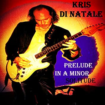 "Prelude for Electric Guitar in a Minor ""solitude"""