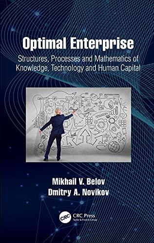 Optimal Enterprise: Structures, Processes and Mathematics of Knowledge, Technology and Human Capital (Complex and Enterprise Systems Engineering) (English Edition)