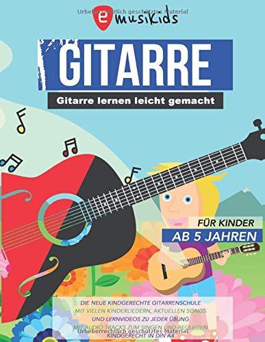 Gitarre lernen leicht gemacht für Kinder ab 5 Jahren: Die neue kindgerechte Gitarrenschule mit vielen Kinderliedern, aktuellen Songs und Lernvideos zu ... Singen und Begleiten | Kindgerecht in DIN A4