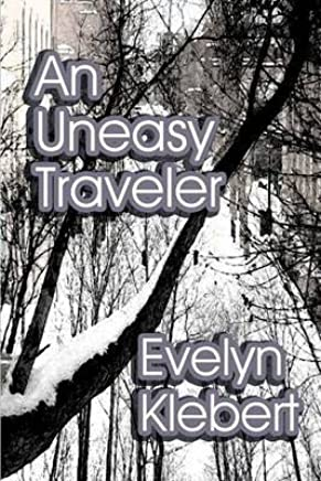 [(An Uneasy Traveler)] [By (author) Evelyn Klebert] published on (July, 2014)