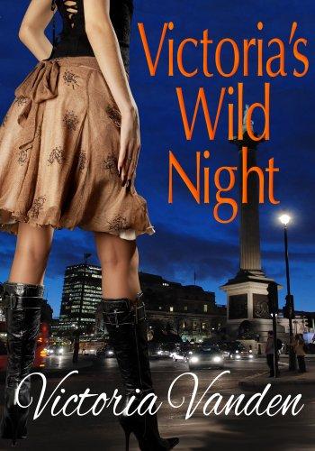 Victoria's Wild Night (Victoria Unleashed Book 1) (English Edition)