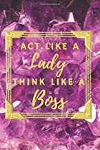 Boss Woman Notebook: diary, journal for all the lady bosses, boss chicks, working moms, boss girls and business women who need a notepad to write ... cover - act like a lady, think like a boss