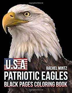 U.S.A Patriotic Eagles - Black Pages Coloring Book: Black Background Designs - 4th of July Independence Day – Patriotic Slogans