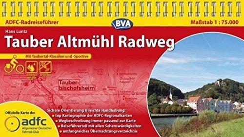 ADFC-Radreiseführer Tauber Altmühl Radweg 1:75.000 praktische Spiralbindung, reiß- und wetterfest, GPS-Tracks Download: Mit Taubertal-Klassiker und -Sportive
