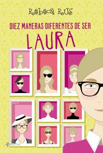 Diez maneras diferentes de ser Laura (Chick Lit)
