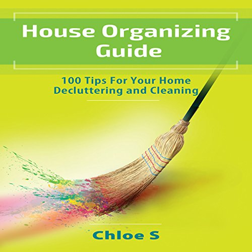House Organizing: 100 Tips for Home Decluttering and Cleaning audiobook cover art