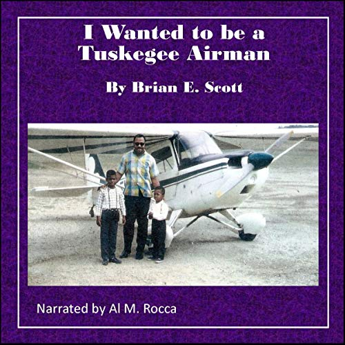 I Wanted to Be a Tuskegee Airman audiobook cover art