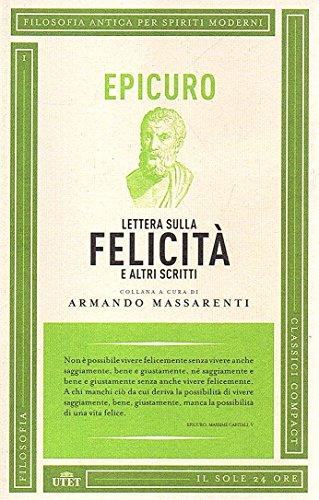 Lettera sulla felicità Epicuro a cura di Armando Massarenti Il sole 24 ore