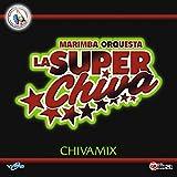 Chivamix en Marimba: La Tempestad / Solola / Mi Chiantlequita / Colonia Monte Real / Las Sandalias del Hermano Pedro / Tierra Mía