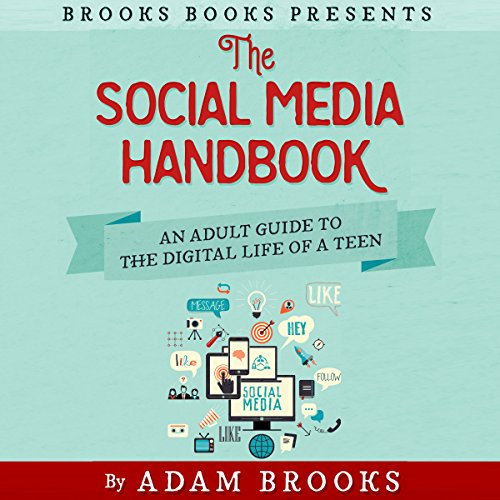 The Social Media Handbook: An Adult Guide to the Digital Life of a Teen     Brooks Books Series, Book 2              By:                                                                                                                                 Adam Brooks                               Narrated by:                                                                                                                                 Adam Brooks                      Length: 1 hr and 40 mins     2 ratings     Overall 3.5
