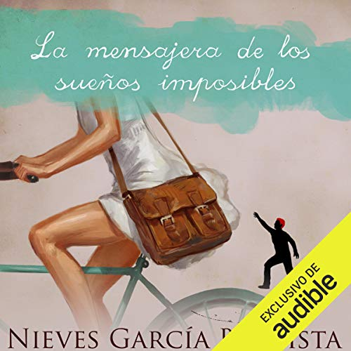 La mensajera de los sueños imposibles [The Messenger of Impossible Dreams] audiobook cover art