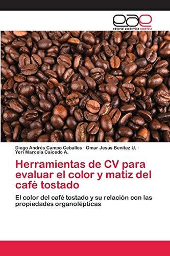Herramientas de CV para evaluar el color y matiz del café tostado:...