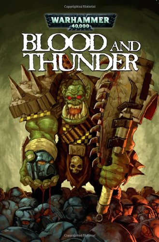 PL5 eBook] Warhammer 40,000: Blood & Thunder By Dan Abnett, Ian