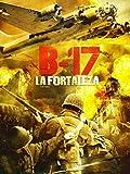 B17, la fortaleza