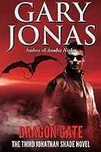 Dragon Gate: The Third Jonathan Shade Novel (Volume 3)