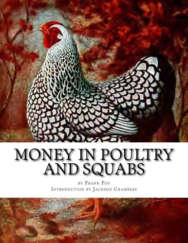 Money in Poultry and Squabs: Raising Pigeons for Squabs Book 13 (Volume 13)