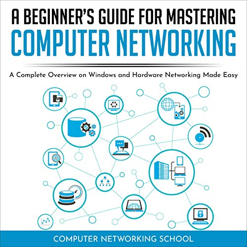 A Beginner's Guide for Mastering Computer Networking cover art