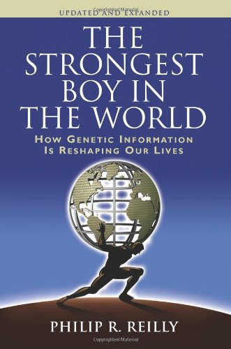 The Strongest Boy in the World, Updated and Expanded: How Genetic Information is Reshaping Our Lives, Updated and Expanded Edition