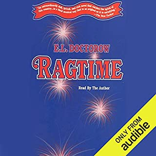 Ragtime                   By:                                                                                                                                 E. L. Doctorow                               Narrated by:                                                                                                                                 E. L. Doctorow                      Length: 7 hrs and 47 mins     903 ratings     Overall 3.9