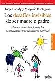 Los desafios invisibles de ser madre o padre (Spanish Edition) by Jorge Barudy(2010-03-01)