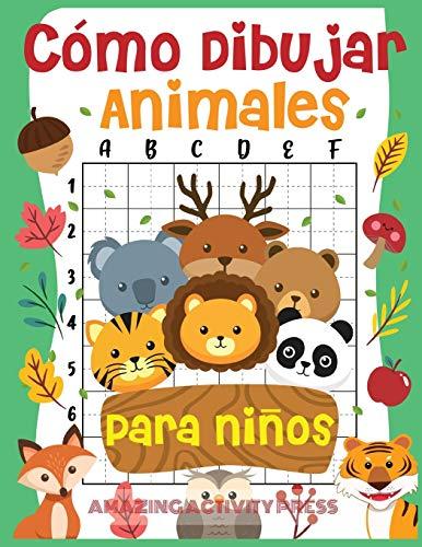 Cómo dibujar animales para niños: el divertido y sencillo libro de dibujo paso a paso para que los niños aprendan a dibujar todo tipo de animales (Cómo dibujar para niños y niñas)