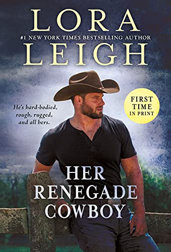 Her Renegade Cowboy (Moving Violations Book 3) by [Lora Leigh]