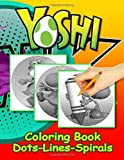 Yoshi Dots Lines Spirals Coloring Book: Favorite Book Yoshi Adult Activity Color Books