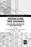 Emerging Global Trade Governance: Mega Free Trade Agreements and Implications for ASEAN (Routledge-ERIA Studies in Development Economics)