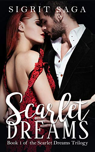 Book: Scarlet Dreams - A New Adult Billionaire Romance (Book 1 of the Scarlet Dreams Trilogy) by Sigrit Saga