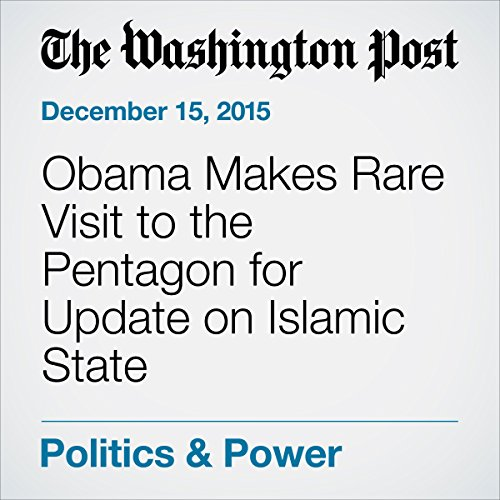 Obama Makes Rare Visit to the Pentagon for Update on Islamic State cover art